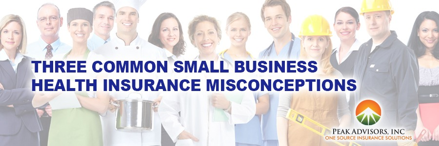 3 Common Small Business Health Insurance Misconceptions