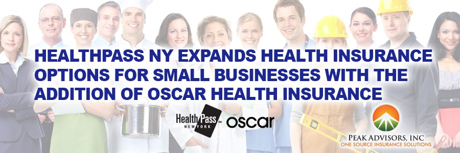 Peak Advisors HealthPass NY Oscar SMall Group Health Insurance