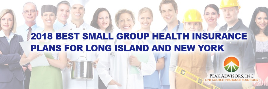 Peak Advisors 2018 Best Small Group Health Insurance Plans Long Island NY